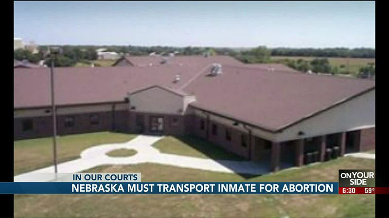 Nebraska must transport inmate for abortion - 6:30 pm